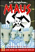 Maus II A Survivors Tale & Here My Troubles Began