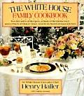 White House Family Cookbook Henry Haller and Virginia Aronson