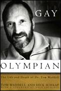 Gay Olympian: The Life & Death of Dr. Thomas Waddell