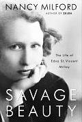 Savage Beauty The Life of Edna St Vincent Millay