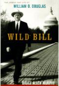 Wild Bill The Legend & Life Of William O Douglas