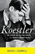 Koestler The Literary & Political Odysse