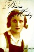 Diana Mosley A Biography Of The Glamorou