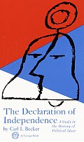 Declaration of Independence : a Study in the History of Political Ideas (58 Edition)