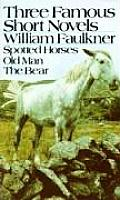 Three Famous Short Novels Spotted Horses Old Man the Bear