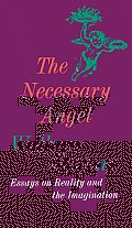 Necessary Angel Essays on Reality & the Imagination