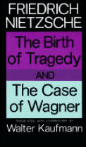 Birth of Tragedy and Case of Wagner (67 Edition) Cover