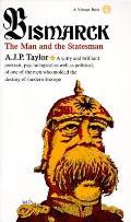 Bismarck The Man & The Statesman