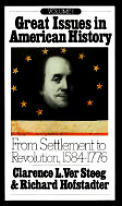 Great Issues in American History Volume 1 From Settlement to Revolution 1584 1776