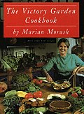 The Victory Garden Cookbook by Marian Morash