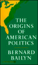 Origins of American Politics (70 Edition)