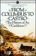 From Columbus to Castro: The History of the Caribbean 1492-1969 Cover