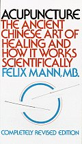 Acupuncture The Ancient Chinese Art of Healing & How It Works Scientifically