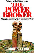 Power Broker : Robert Moses and the Fall of New York (74 Edition)