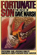 Fortunate Son The Best Of Dave Marsh