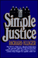 Simple Justice The History Of Brown V Board of Education the Epochal Supreme Court Decision That Outlawed Segregation & of Black Americas Century Long Struggle For Equality Under Law
