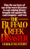 The Buffalo Creek Disaster: How the Survivors of One of the Worst Disasters in Coal-Mining History Broughtsuit Against the Coal Company--And Won Cover