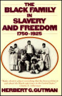 Black Family In Slavery & Freedom 1750 1