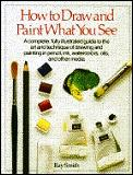 How To Draw & Paint What You See
