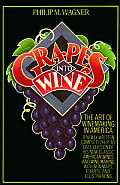 Grapes Into Wine The Art Of Winemaking In America