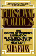 Personal Politics: The Roots of Women's Liberation in the Civil Rights Movement and the New Left Cover