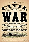 Civil War A Narrative Fort Sumter Volume 1 by Shelby Foote