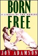 Born Free A Lioness Of Two Worlds