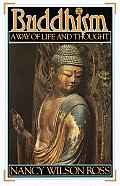 Buddhism: A Way of Life and Thought