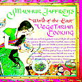 Madhur Jaffrey's World-Of-The-East Vegetarian Cooking; Illustrated by Susan Gaber