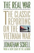 Real War The Classic Reporting on the Vietnam War
