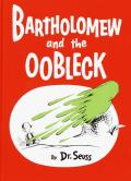Bartholomew and the Oobleck: Caldecott Honor Book
