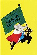 Babar the King (Babar Books)