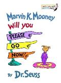 Bright & Early Book #0013: Marvin K. Mooney, Will You Please Go Now!