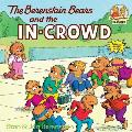 The Berenstain Bears and the In-Crowd (Berenstain Bears First Time Chapter Books)