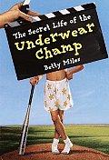 Secret Life Of The Underwear Champ