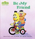 Be My Friend Sesame Street Toddler Book