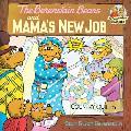 Berenstain Bears & Mamas New Job