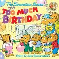 The Berenstain Bears and Too Much Birthday (Berenstain Bears First Time Chapter Books)