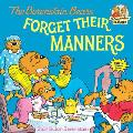 The Berenstain Bears Forget Their Manners (Berenstain Bears First Time Chapter Books)