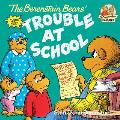 The Berenstain Bears' Trouble at School: Stan and Jan Berenstain (Berenstain Bears First Time Chapter Books)