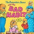 Berenstain Bears & The Bad Habit