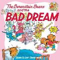 The Berenstain Bears and the Bad Dream (Berenstain Bears First Time Chapter Books)