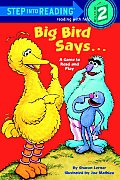 Sesame Street Big Bird Says... (Step Into Reading: A Step 2 Book)