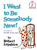 I Want to Be Somebody New! (I Can Read It All by Myself Beginner Book)