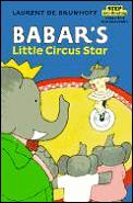 Babars Little Circus Star Step Into Reading Series Step 1 Preschool Grade 1