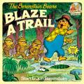 The Berenstain Bears Blaze a Trail (First Time Reader)