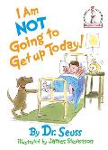 I Am Not Going to Get Up Today! (I Can Read It All by Myself Beginner Books)