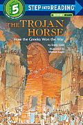 The Trojan Horse: How the Greeks Won the War (Step Into Reading: A Step 5 Book)
