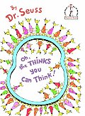Oh, the Thinks You Can Think! Cover