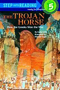 The Trojan Horse: How the Greeks Won the War (Step Into Reading: A Step 5 Book) Cover